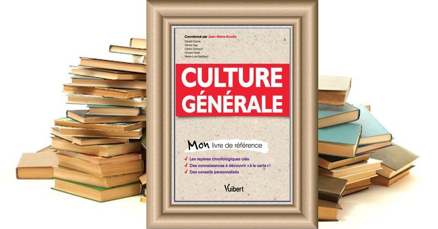 """""""LECTURES D'ETE"""": """"Culture générale, Mon Livre de référence"""" : de bonnes armes pour bien attaquer l'année nouvelle"""