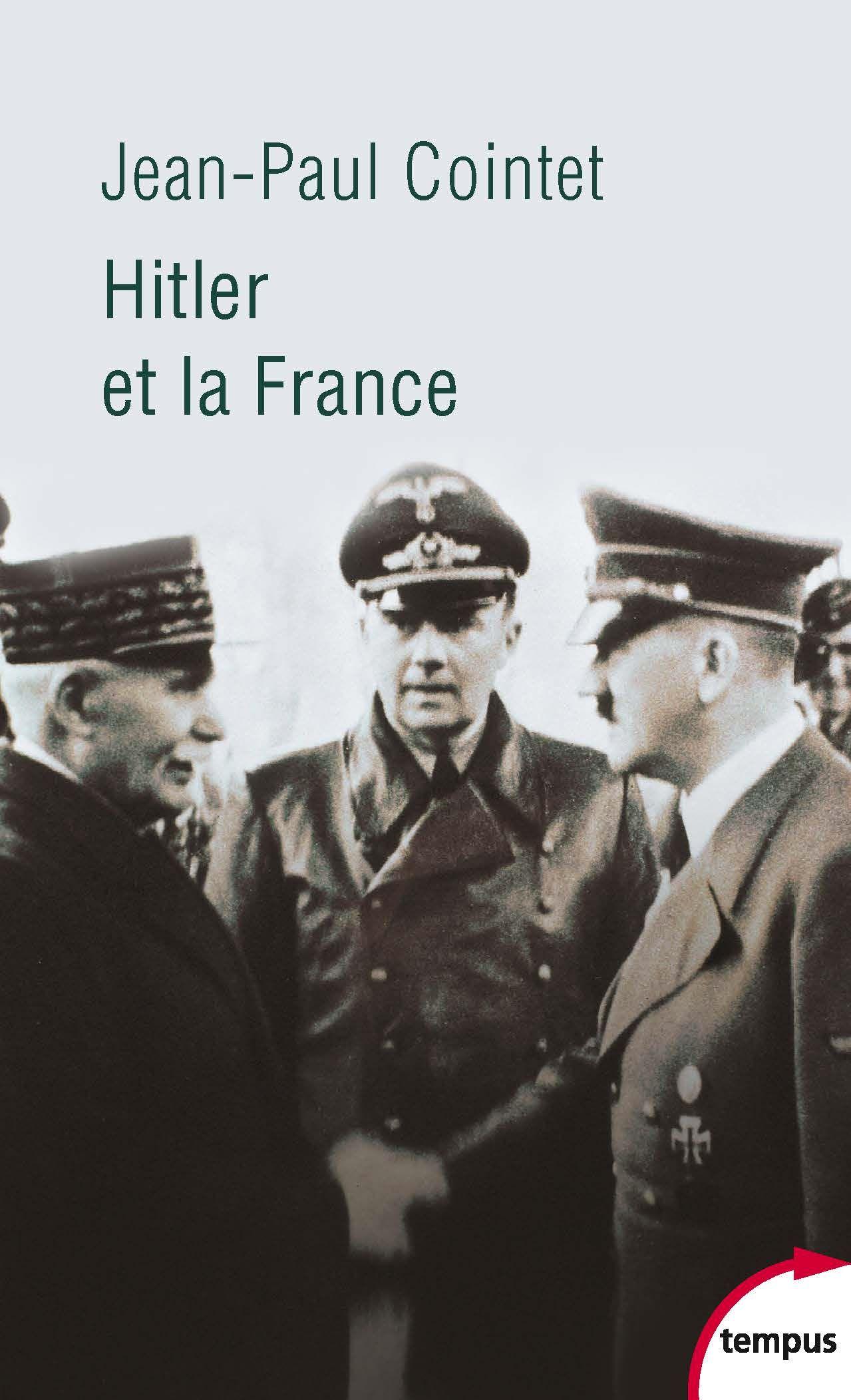 La relation complexe qu'entretenait Hitler vis-à-vis de la France