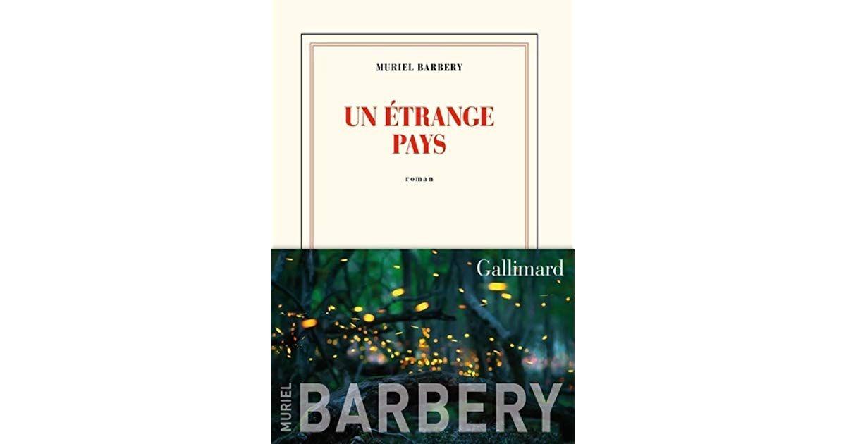 Lecture : Un étrange pays de Muriel BARBERY, des lenteurs, dommage car le reste est captivant et magnifiquement écrit !