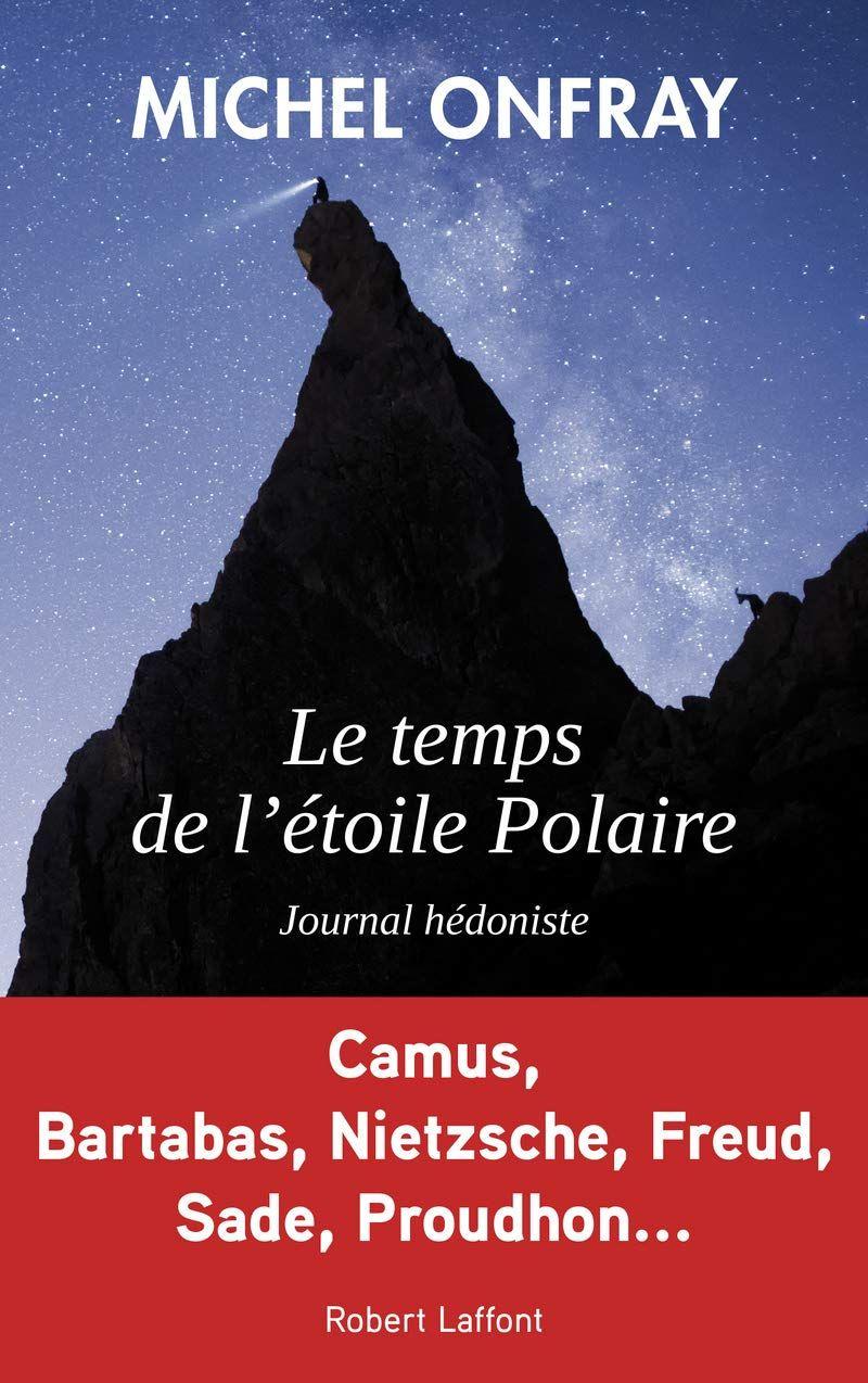 """""""Le temps de l'étoile polaire"""" : du Michel Onfray pur jus pour son 100ème livre !"""