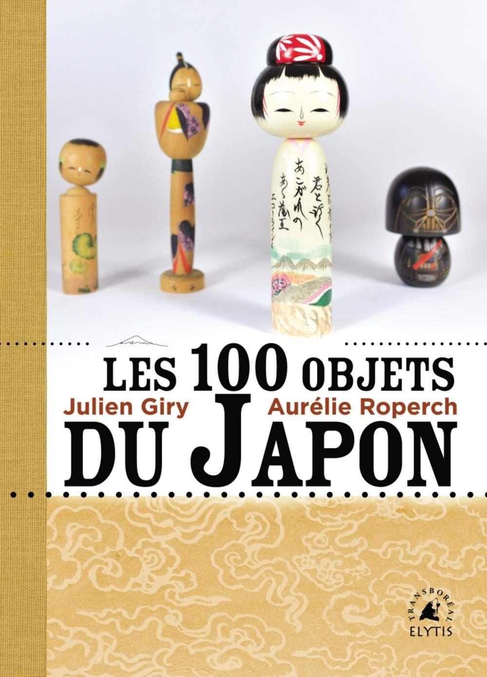 """""""Les cent objets du Japon"""" de Julien Giry et Aurélie Roperch : découvrir le Japon par ses objets quotidiens, original et amusant !"""