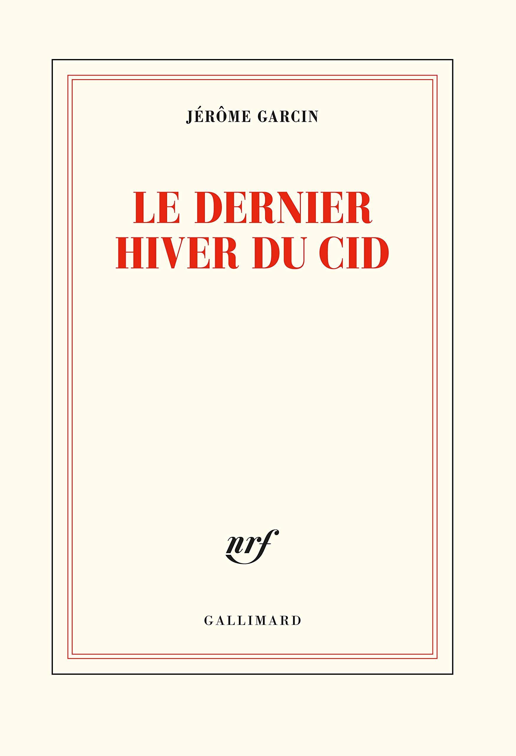 """""""Le dernier hiver du Cid"""" de Jérôme Garcin : le chagrin et la piété"""