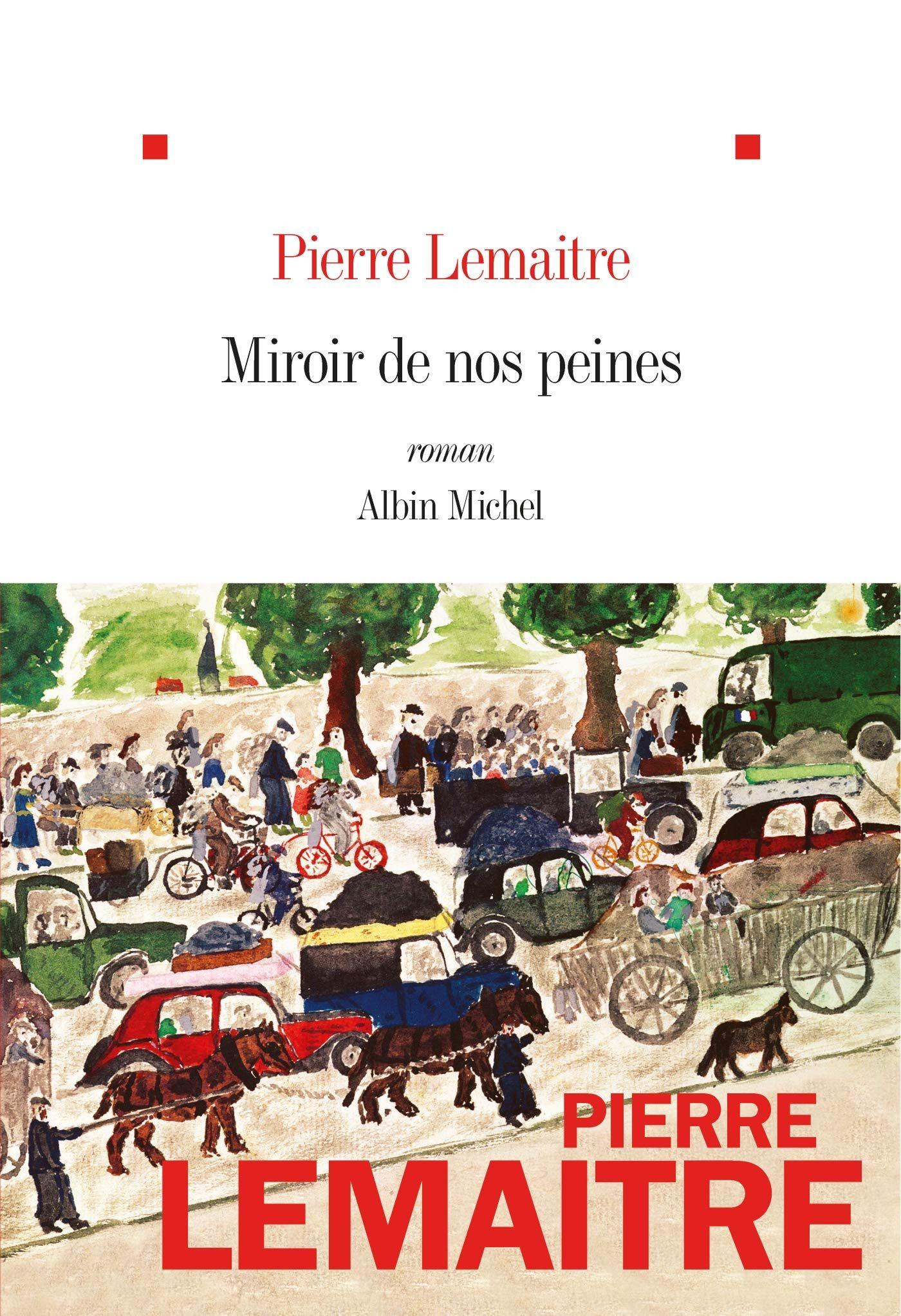 """""""Miroir de nos peines"""" de Pierre Lemaitre : un roman passionnant dont on regrette de tourner la dernière page..."""