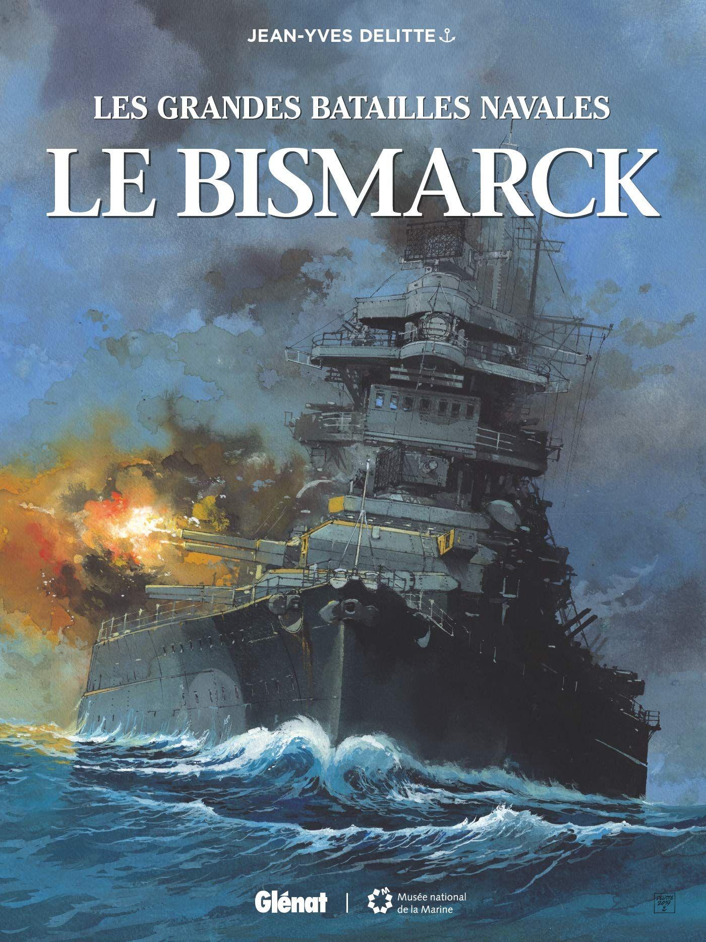 """""""Le Bismarck, Les Grandes Batailles Navales"""" de Jean-Yves Delitte : """"La mort d'un géant !"""""""