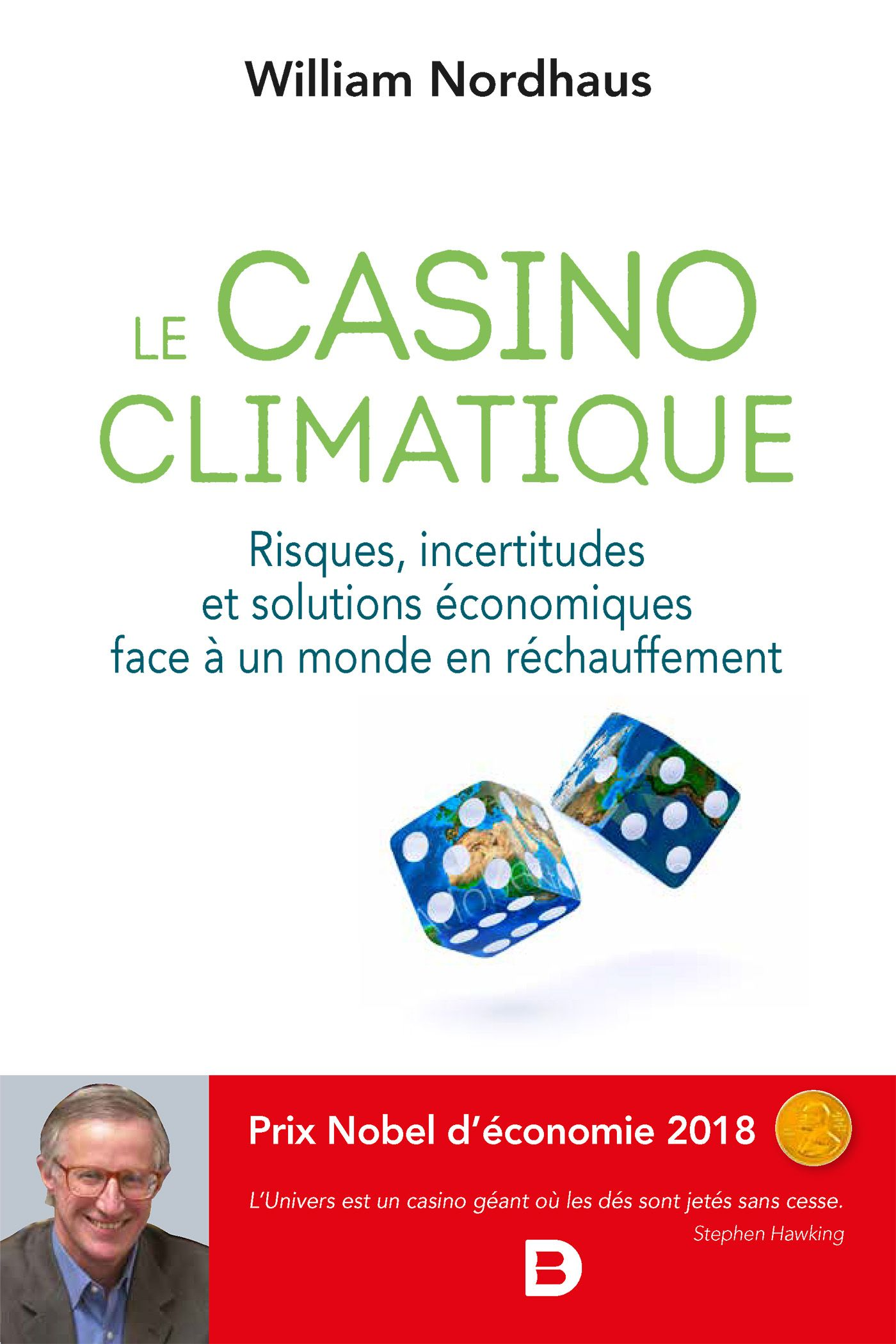 """""""Le Casino Climatique"""" de William Nordhaus : le changement climatique, vu par un analyste chevronné : un ouvrage de fond toujours utile mais... qui date de cinq ans"""
