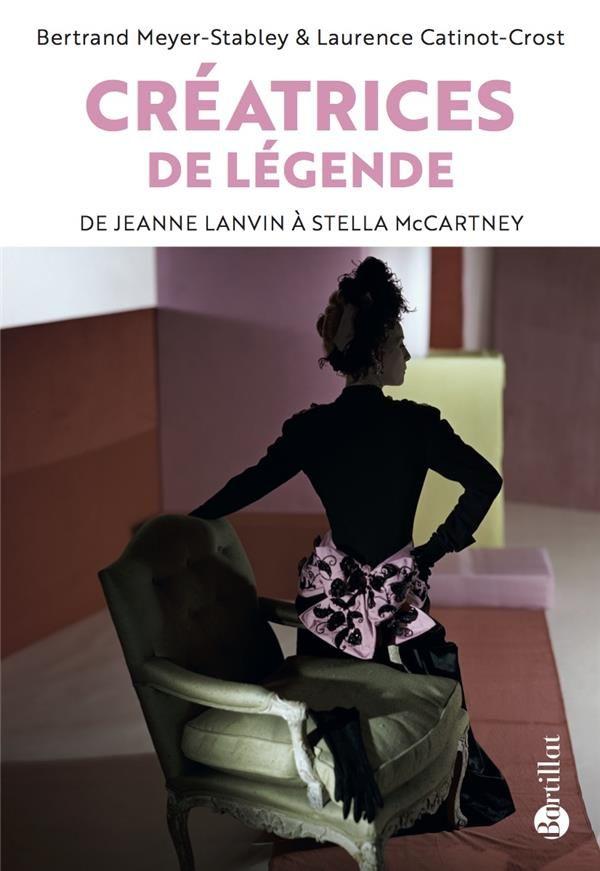 """""""Créatrices de légende, de Jeanne Lanvin à Stella McCartney"""" : ces femmes audacieuses et talentueuses qui ont fait la mode du XX° siècle"""