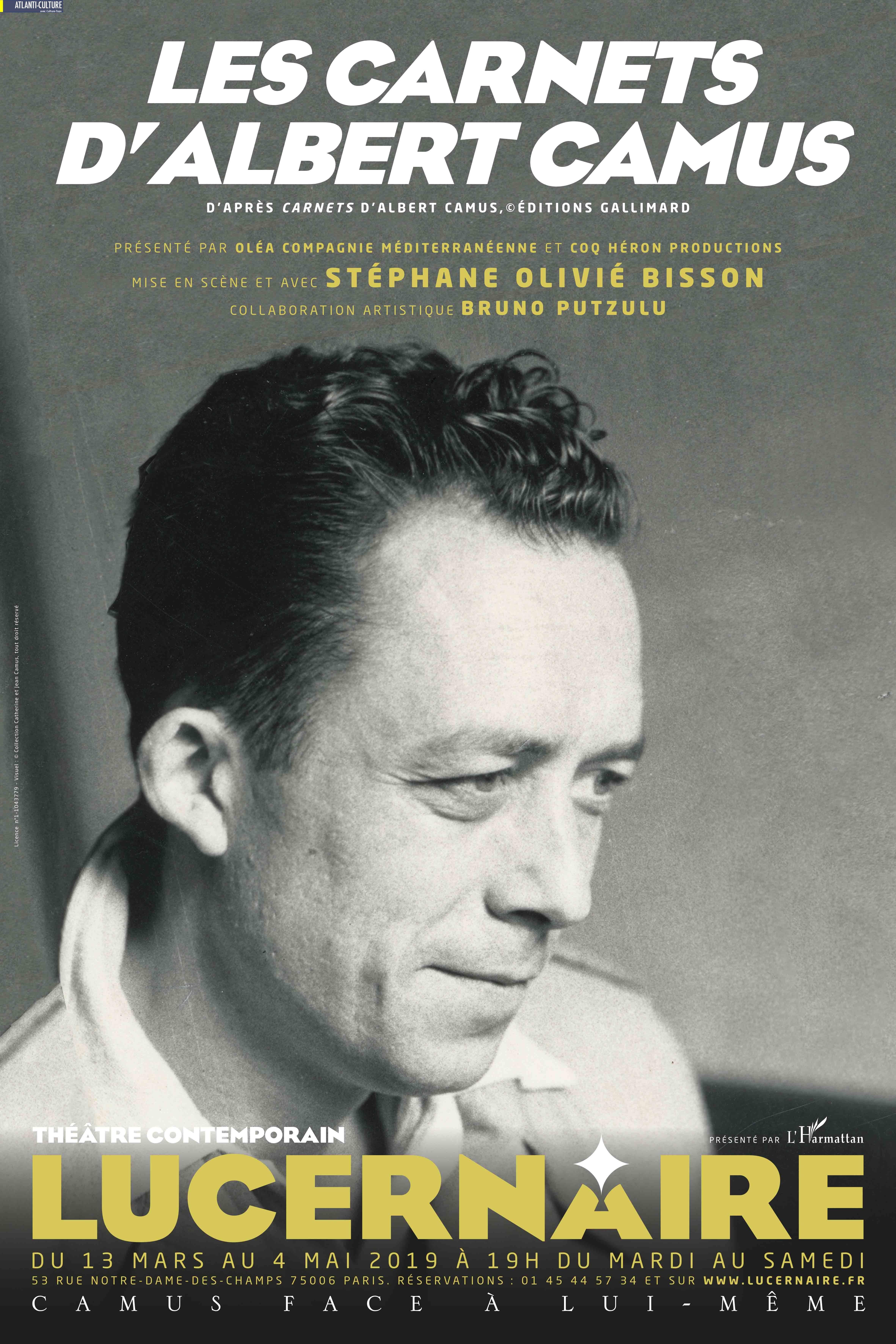 """""""Les carnets d'Albert Camus"""", mis en scène et avec Stéphane Olivié Bisson : Camus en vérité, à la source. Un régal"""