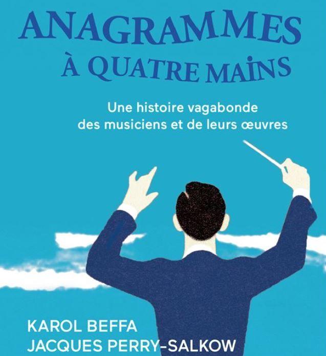 """""""Anagrammes à quatre mains"""" de Karol Beffa et Jacques Perry-Salkow : pour sourire de plaisir"""
