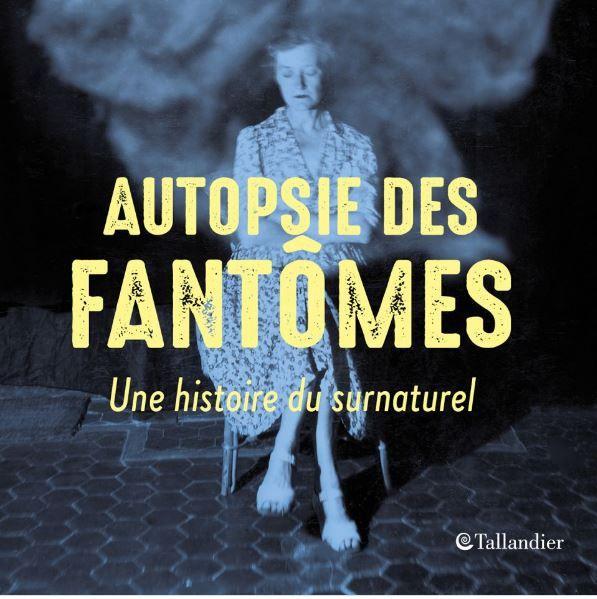 """Philippe Charlier a publié """"Autopsie des fantômes, une histoire du surnaturel"""" aux éditions Tallandier."""