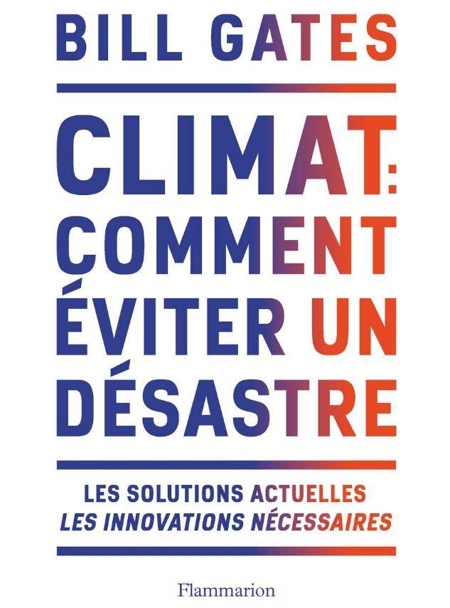 """Bill Gates a publié """"Climat, comment éviter un désastre ?"""" aux éditions Flammarion."""
