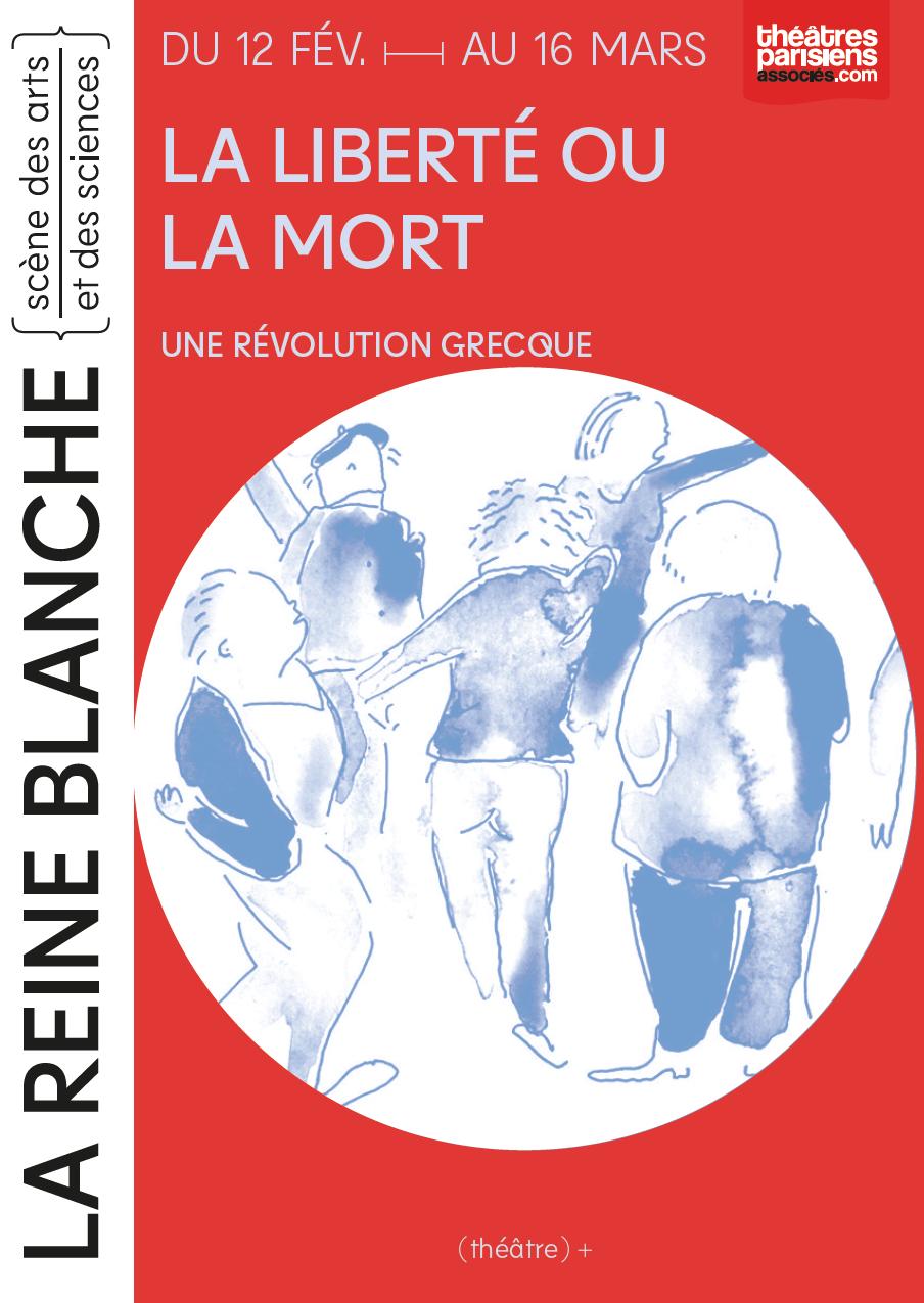 Théâtre : La liberté ou la mort, une révolution grecque...Un plaidoyer noyé dans de bonnes intentions !