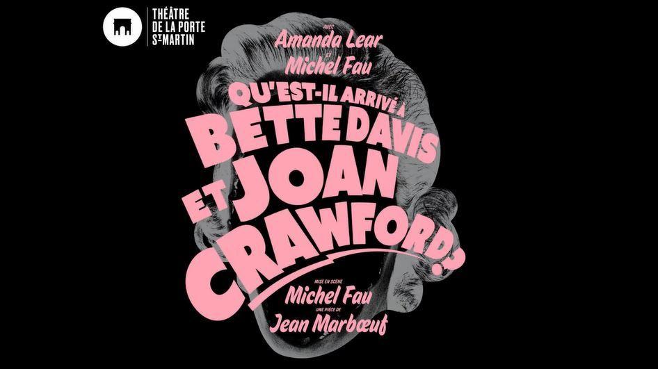 Qu'est-il arrivé à Bette Davis et Joan Crawford ? au Théâtre de la Porte Saint-Martin