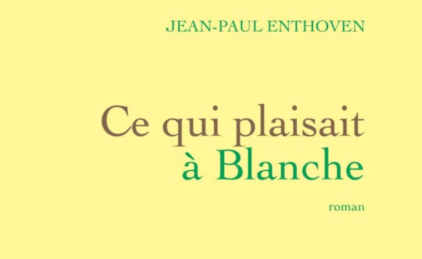 """""""Ce qui plaisait à Blanche"""" : S'avilir pour renaître, selon J.P. Enthoven"""