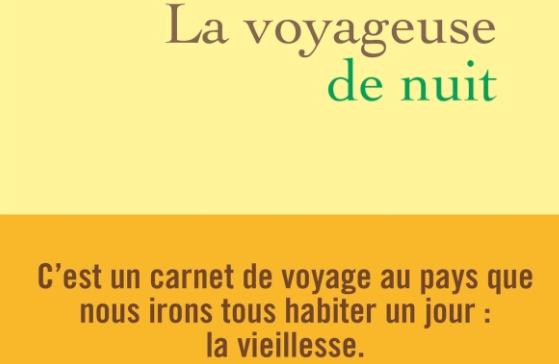 """""""La voyageuse de nuit"""" : une enquête magistrale où se côtoient révolte et tendresse"""