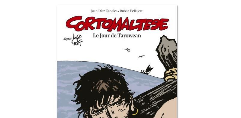 """""""Lectures d'été"""" : """"Corto Maltese : le jour de Tarowean"""" : Corto avant Corto"""