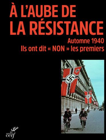 """""""A l'aube de la Résistance, Automne 1940"""" de François Marin-Fleutot : un ouvrage qui a le mérite de montrer les tout premiers actes de la Résistance et de faire revivre l'un de ses membres, le trop oublié Jacques Renouvin. Très émouvant et très utile."""