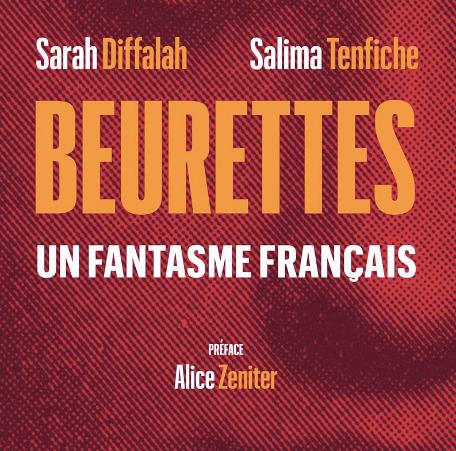 """L'ouvrage de Sarah Diffalah et Salima Tenfiche, """"Beurettes, un fantasme français"""", a été publié aux éditions du Seuil."""