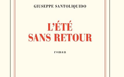 """Le livre """"L'été sans retour"""", de Guiseppe Santoliquido, a été publié aux éditions Gallimard."""