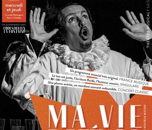 """""""Ma vie de ténor"""" d'Hector Berlioz est à découvrir au Théâtre des Déchargeurs à Paris."""
