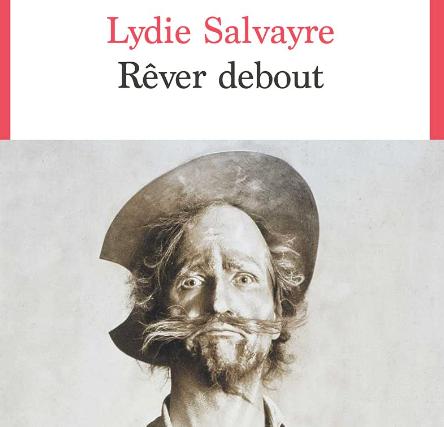 """""""Rêver debout"""" de Lydie Salvayre a été publié aux éditions du Seuil."""