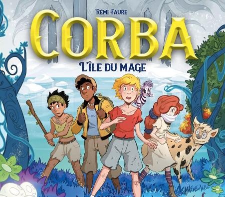 """""""Corba, l'île du mage"""" de Rémi Faure a été publié aux éditions Les Arènes."""