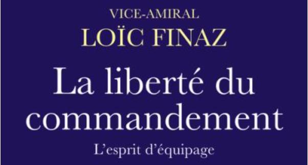 """""""La liberté du commandement"""" : Commander rend libre ! Un credo dense et éclairant sur les vertus du commandement"""