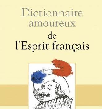 """Metin Arditi a publié le """"Dictionnaire amoureux de l'Esprit Français"""" aux éditions Plon / Grasset."""