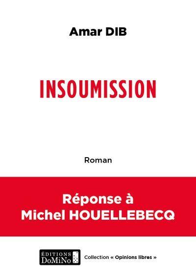 Insoumission, d'Amar Dib, éditions Domino, 2021