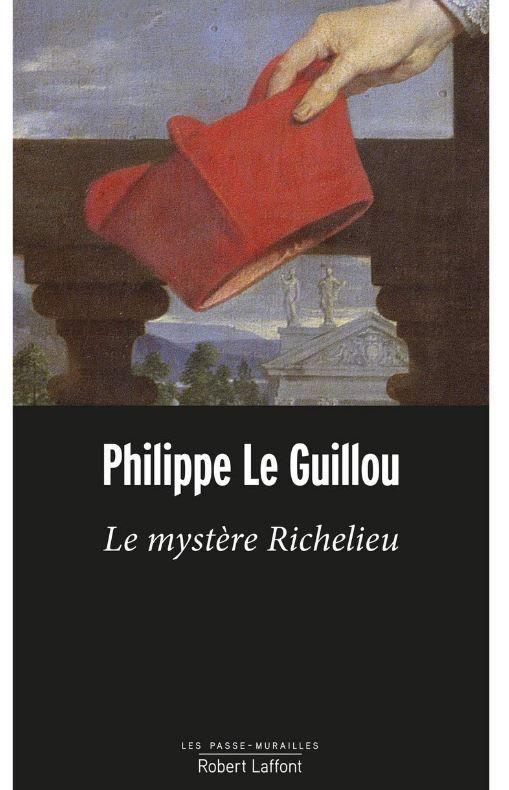 """Philippe Le Guillou a publié """"Le mystère Richelieu"""" aux éditions Robert Laffont."""