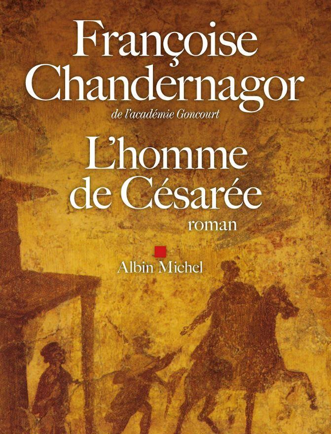 """Françoise Chandernagor a publié """"L'homme de Césarée"""" aux éditions Albin Michel."""