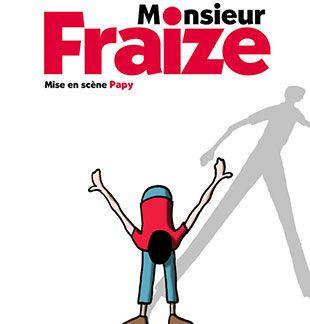 """One-man-show : """"Monsieur Fraize"""" : aussi loufoque que décalé. On se laisse embarquer"""