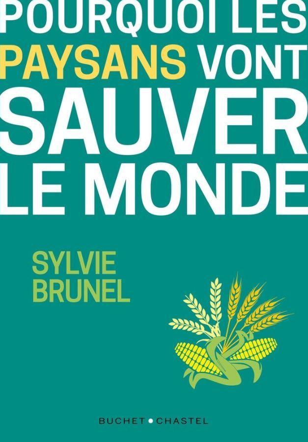 """""""Pourquoi les paysans vont sauver le monde"""" de Sylvie Brunel : contre une écologie suicidaire, un essai revigorant"""