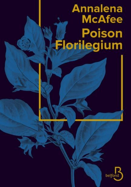 Poison Florilegium Annalena McAfee