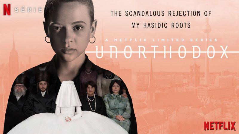 """""""Unorthodox"""" de Maria Shraeder, une série originale Netflix : ode à la Liberté"""