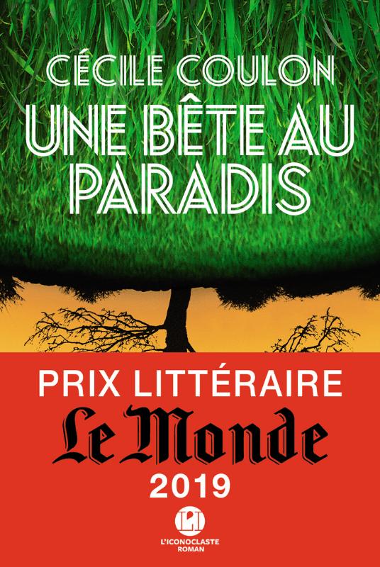 """Livre : """"Une bête au Paradis"""" de Cécile Coulon : Le destin sublime et tragique d'une lignée de femmes enracinées au Paradis, leur domaine familial"""