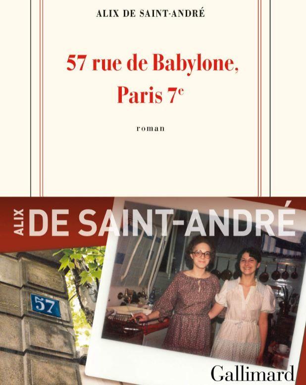 """Alix de Saint-André a publié """"57 rue de Babylone, Paris 7ème"""" aux éditions Gallimard."""