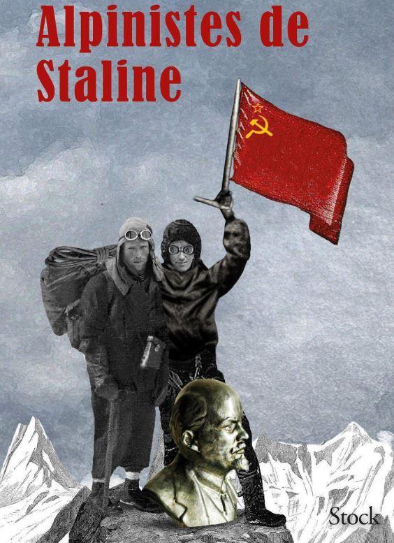"""""""Alpinistes de Staline"""" de Cédric Gras : le destin exceptionnel et dramatique des frères Abalakov"""