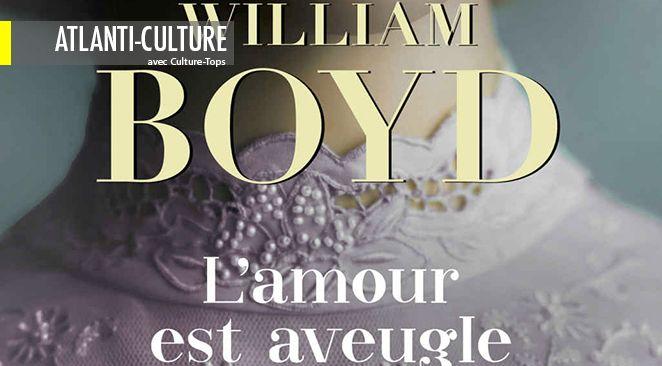 """Le coup de coeur de la semaine : """"L'amour est aveugle"""" de William Boyd"""
