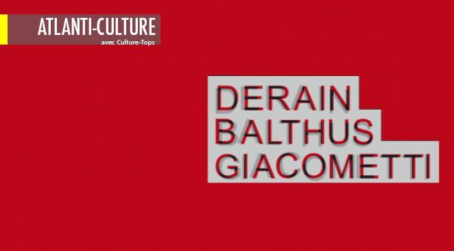 """""""Derain, Balthus, Giacometti, une amitié artistique"""" : références communes et amitié aussi solide que créative"""