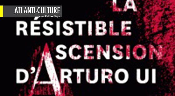 """La Résistible Ascension d'Arturo Ui"" : Brecht au-delà de Brecht"