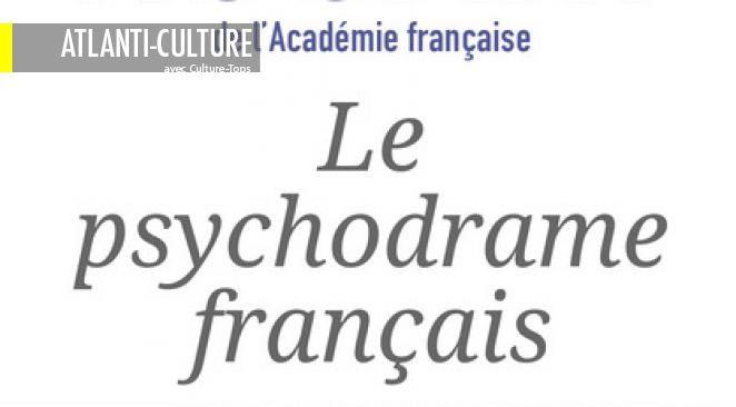 """""""Le psychodrame français"""" : de la politique-pantalonnade à la politique-art majeur de la maîtrise de l'évolution des sociétés"""