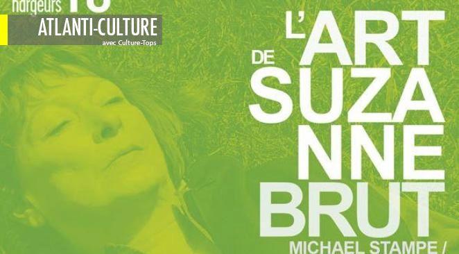 """""""L'art de Suzanne Brut"""" : frémissante de vie intérieure"""