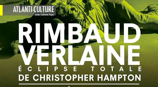 """""""Rimbaud Verlaine"""" : une passion brûlante et mortifère excellemment représentée"""