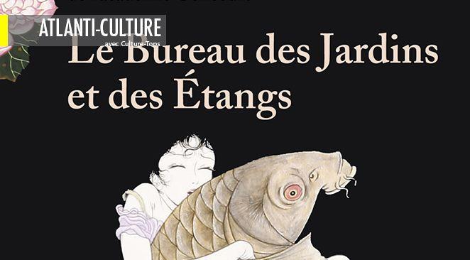 """""""Le bureau des jardins et des étangs"""": une histoire originale, belle et très bien écrite"""