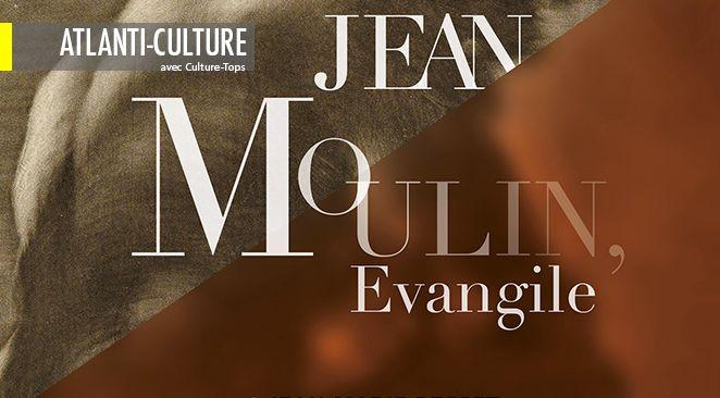 """""""Jean Moulin, Evangile"""" :  Une très belle icône, dérangeante"""