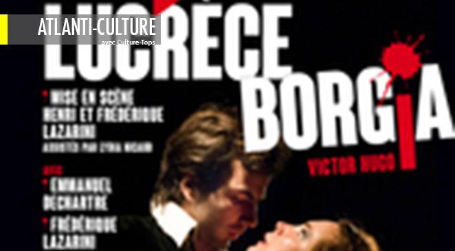 """""""Lucrèce Borgia"""" : et si, Victor Hugo était aussi un grand bonhomme de théâtre !"""