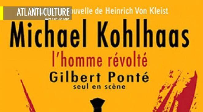 Michael Kolhaas, L'homme révolté : un grand moment de vérité, de beauté et de cruauté