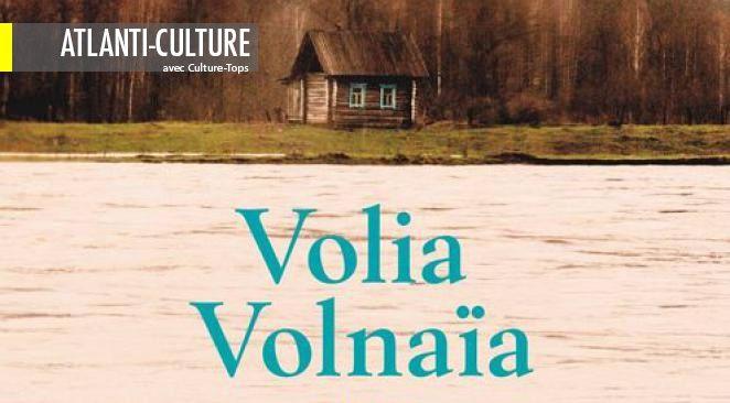 """Volia Volnaïa"" : grands espaces, souffle, démesure et grandeur"