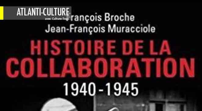 """""""Histoire de la Collaboration 1940-1945"""" : important, la Collaboration (1940-1945) hors des clichés"""