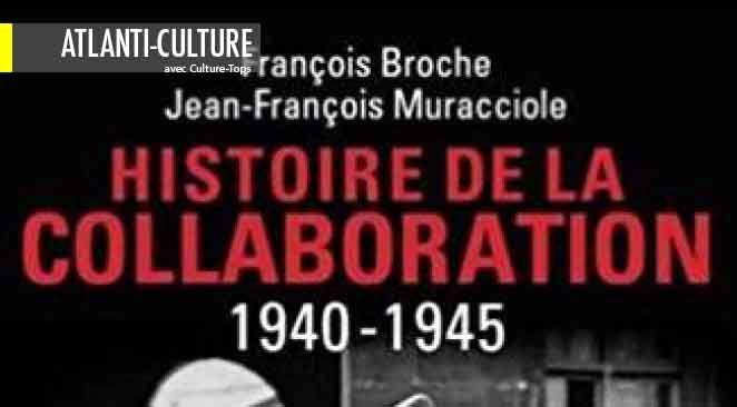 """""""Histoire de la Collaboration"""" : la Collaboration (1940-1945) hors des clichés"""